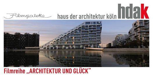 The Infinite Happiness (OmU)  Filmreihe Architektur und Glck
