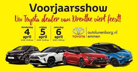 Voorjaarsshow Toyota Emmen 4 5 En 6 April 2019 At Auto Lunenborg Uw