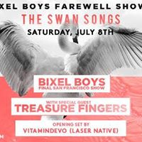 Bixel Boys &amp Treasure Fingers  Audio SF  Saturday. July 8th