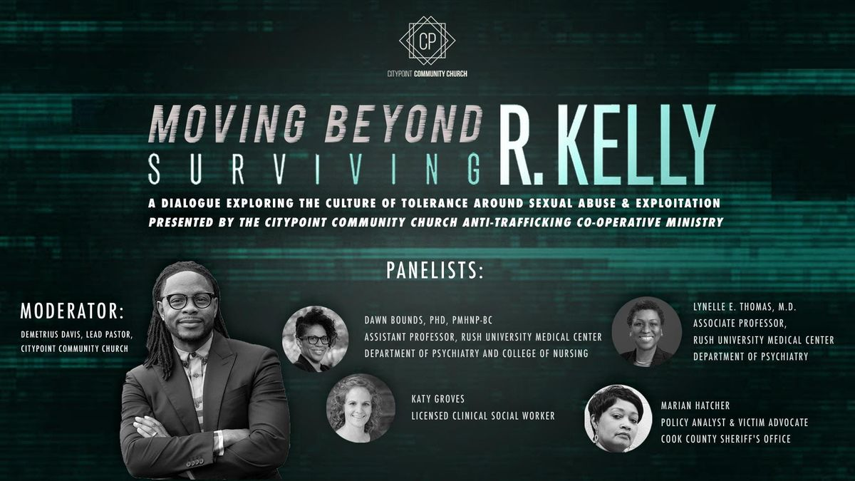 Moving Beyond Surviving R. Kelly A Dialogue on Sexual AbuseExploitation