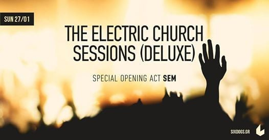 The Electric Church Sessions (Deluxe) at six dogs