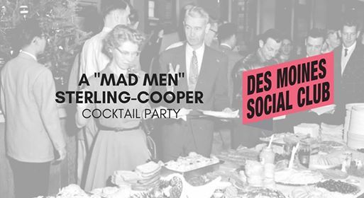 A Mad Men Sterling Cooper Cocktail Party At Des Moines Social