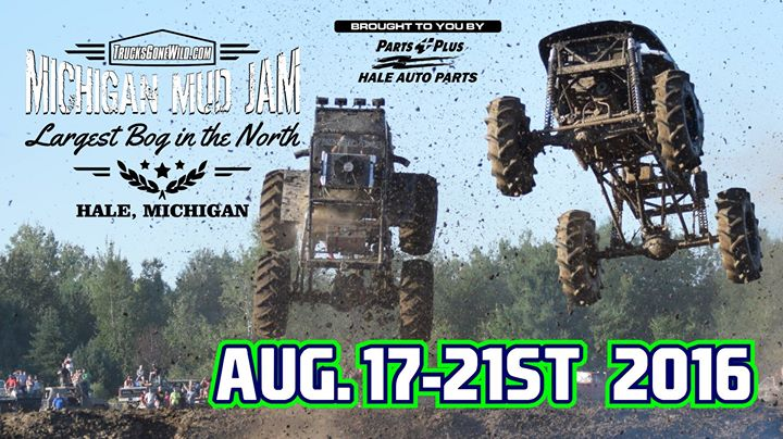Trucks Gone Wild Michigan >> Michigan Mud Jam 2016 With Trucks Gone Wild At 3600 M65 Hale Mi