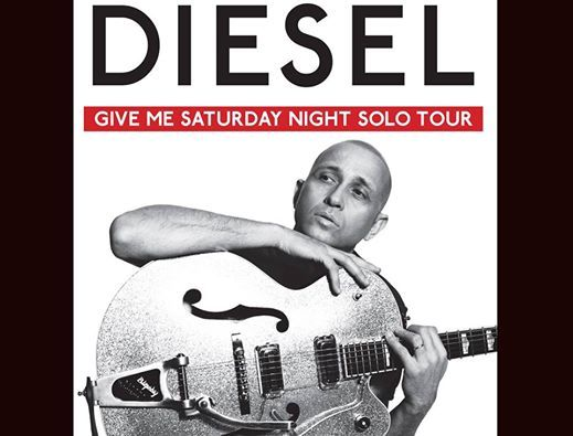 Diesel  Give Me Saturday Night Solo Tour SOLD OUT
