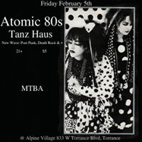 Atomic 80s Tanz Haus A Night of New Wave Post Punk  Death Rock and More Djs  Ralphie Nigma  VIrtigo MTBA