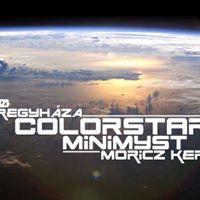 ColorStar  Minimyst ft.Telma Lincoln  Mricz Kert Nyregyhza