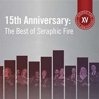 15th Anniversary Abridged The Best of Seraphic Fire (Naples)