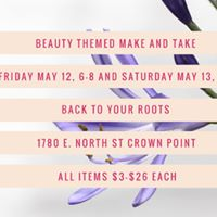 beauty themed Mothers Day weekend make and take in Crown Point