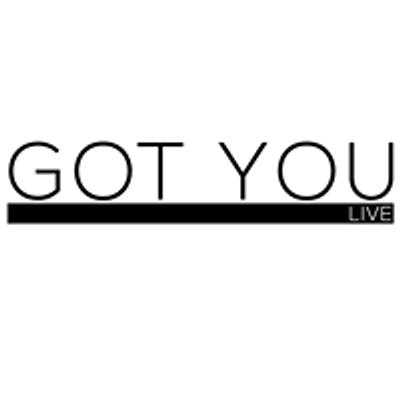 Got You live - ABQ