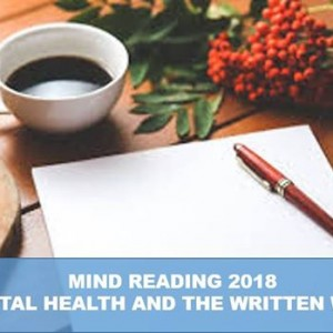 Mind Reading 2018 - Mental Health and the Written Word