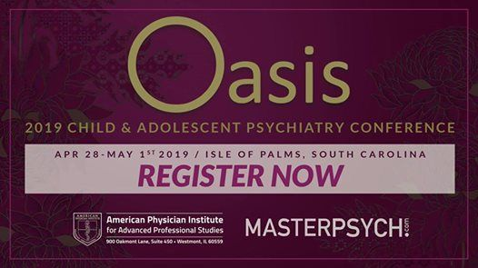Oasis 2019 Child and Adolescent MasterPsych Conference at