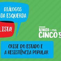 Dilogos da Esquerda Socialista A crise do estado e a resistncia popular