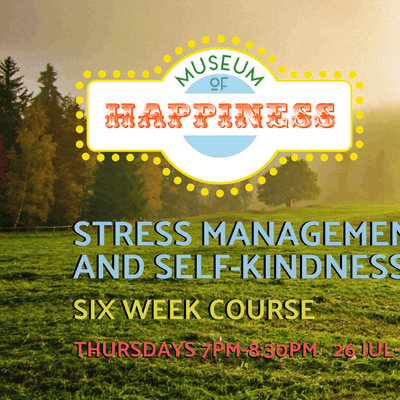 Exploring Stress Management &amp Self-Kindness A Powerful 6-Week Course