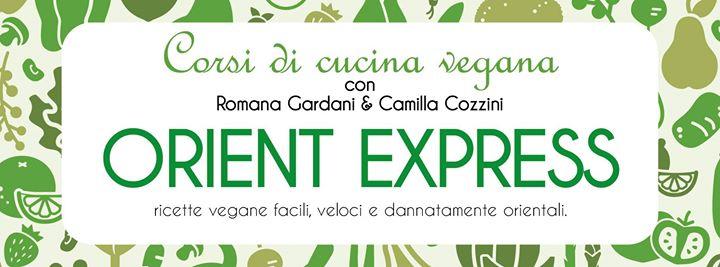 orient express - corso di cucina vegana at podere stuard parma, parma - Corsi Cucina Parma
