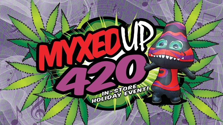 d9ab6d640da9f Myxed Up 420!    Aurora    2018    25th Annual at Myxed Up Creations ...