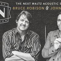 The Next Waltz Live with Bruce Robison &amp John Baumann