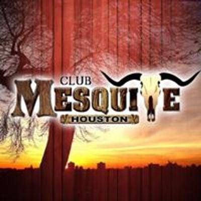 Club Mesquite Houston