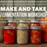MAKE and TAKE Fermentation Workshoop