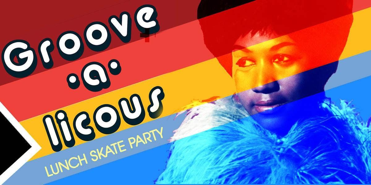 QUEENS OF SOUL GROOVE-A-LICIOUS LUNCH SKATE PARTY