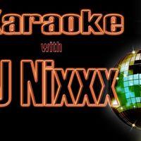 Karaoke with DJ Nixxx