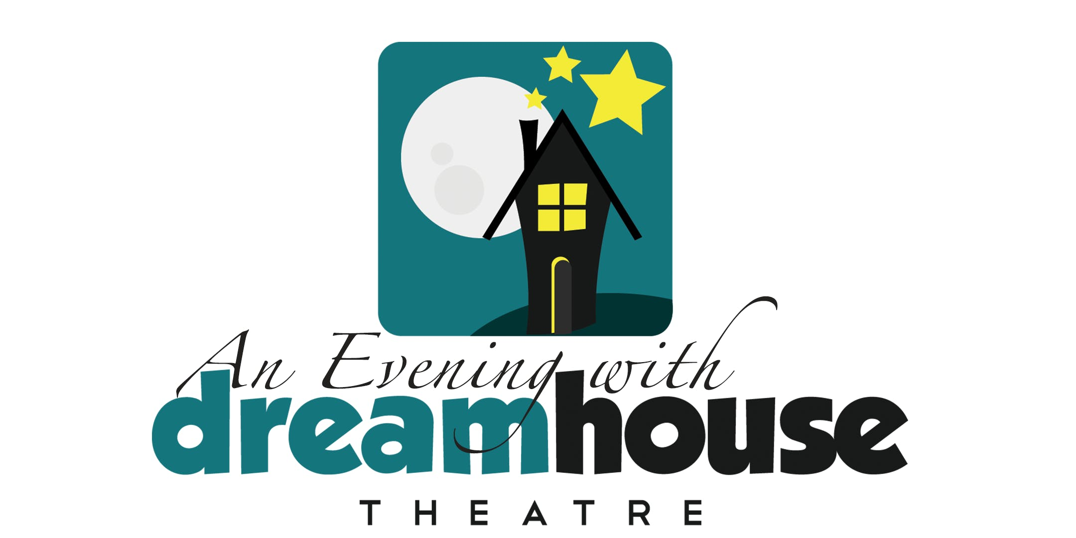 An Evening with Dreamhouse Theatre