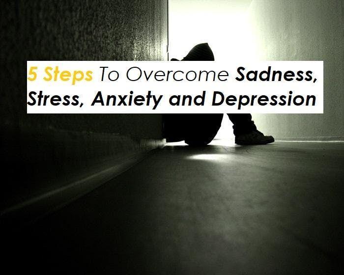 Professionals 5 Steps To Overcome Sadness Stress Sadness and Depression