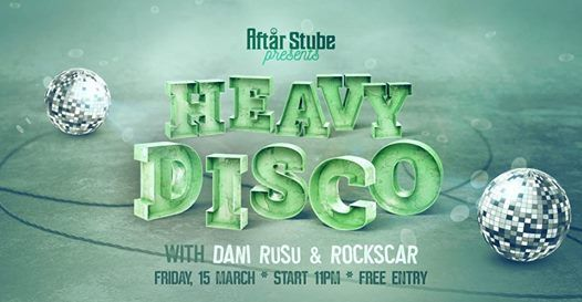 Heavy Disco on Friday night with Dani Rusu & Rockscar