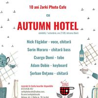 10 ani Zorki Photo Cafe - concert Autumn Hotel