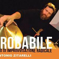 IMPROBABILE  Laboratorio di improvvisazione radicale con Antonio Zitarelli
