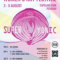 SUPER YONIC Womens Art Festival - Private View