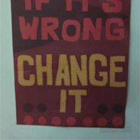 Creating Change If Its Wrong Change It