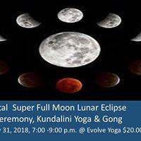 Total Super Full Moon Lunar Eclipse Ceremony