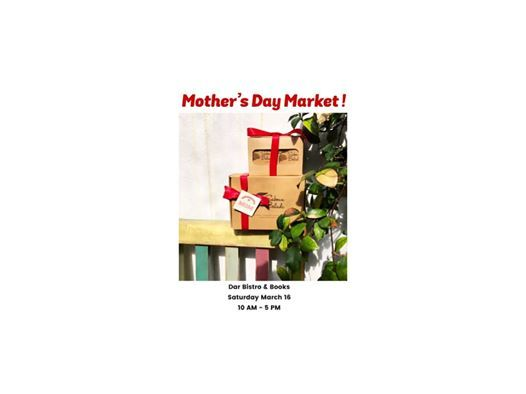 Mothers Day Market at Dar Bistro & Books - Saturday March 16