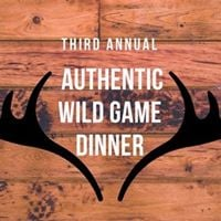 Annual Authentic Wild Game Dinner