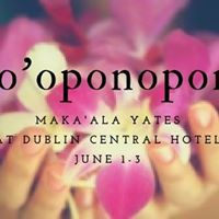 Hooponopono 3-Day Workshop with Makaala Yates