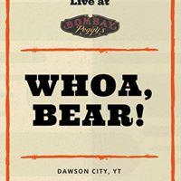 Whoa Bear Live at Bombay Peggys