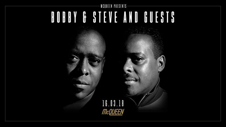 McQueen presents Bobby & Steve (3 hour set) & guests