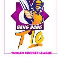 T10 Bang Bang Women Cricket Tournament 2018