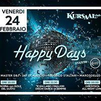 Venerd 24 febbraio evento HappyDays al Kursaal Club