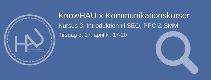 KnowHAU x Kommunikationskurser Introduktion til SEO PPC & SMM