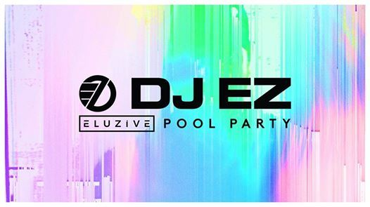 DJ EZs Elusive Pool Party