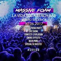 Jo 2 Dana 30062017 Massive FOAM - La Vida Loca oderica