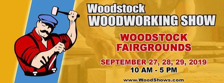 Woodstock Woodworking Show September 27 28 29 2019 At Woodstock