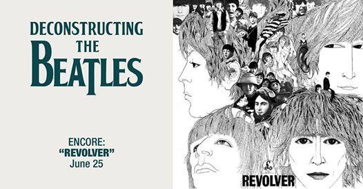 Deconstructing The Beatles: Revolver at Broadway Metro, Eugene