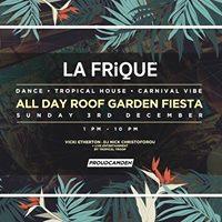 All Day Roof Garden Fiesta LA FRiQUE Dance  Tropical House