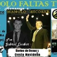 Solo Faltas T  Homenaje a Manolo Escobar y Gala Benfica