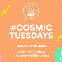 Ill Behaviour  CosmicTuesdays  Free Guestlist Before 11.30