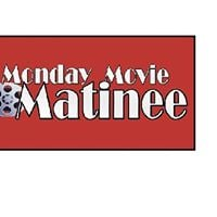 Monday Movie Matinee for adults