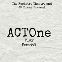 The ACTOne Play Festival 2017