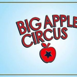 Big Apple Circus - CIRCUS IN THE ROUND